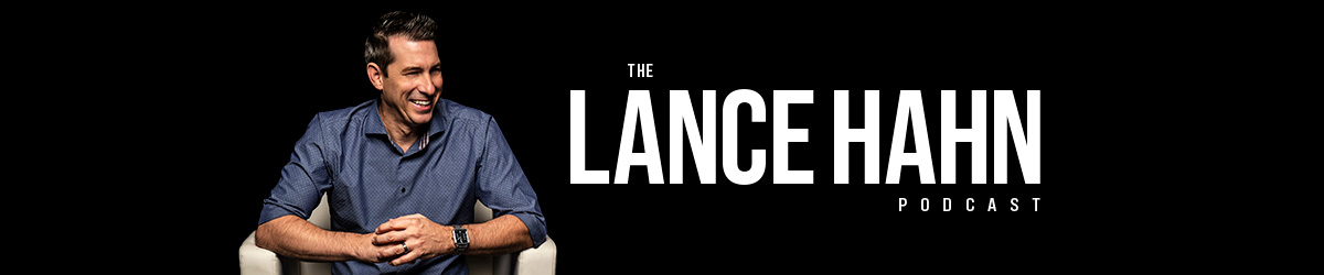 The Lance Hahn Podcast
