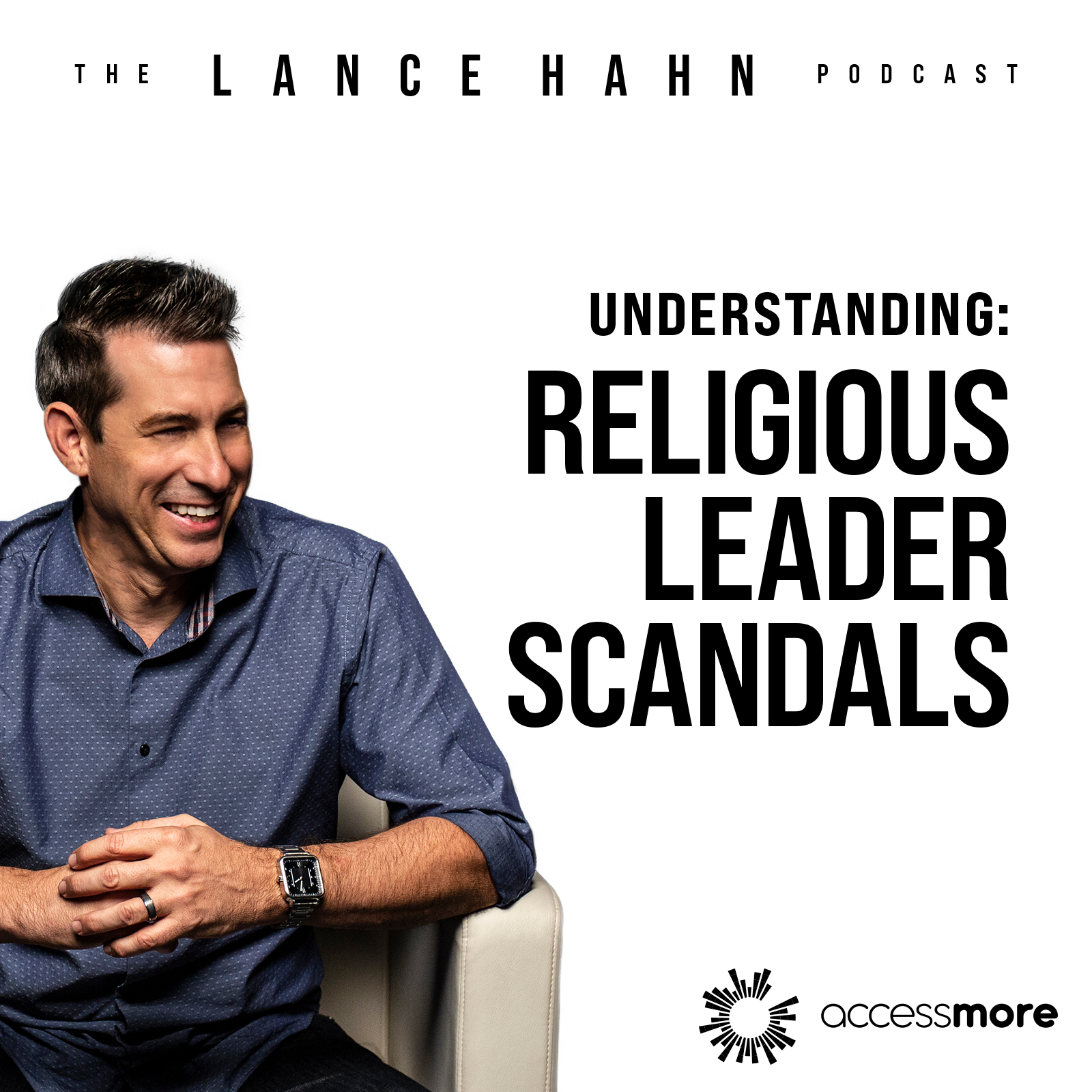 Ep 31: Understanding Religious Leader Scandals