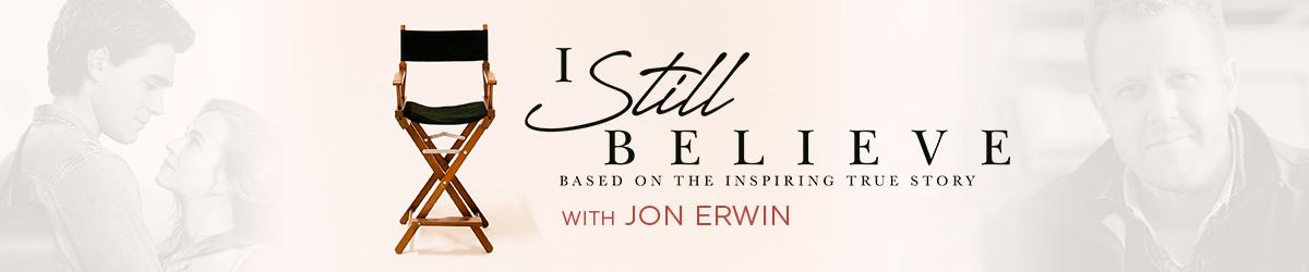 I Still Believe with Jon Erwin