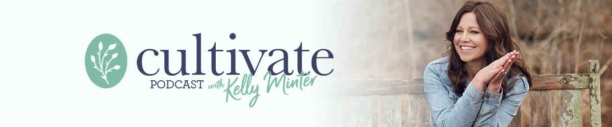 Cultivate with Kelly Minter
